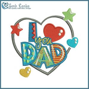 Happy Fathers Day I Love You Dad Embroidery Design